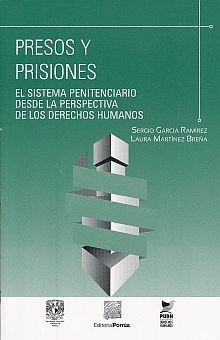 PRESOS Y PRISIONES. EL SISTEMA PENITENCIARIO DESDE LA PERSPECTIVA DE LOS DERECHOS HUMANOS