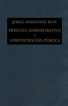 DERECHO ADMINISTRATIVO Y ADMINISTRACION PUBLICA / 6 ED. / PD.
