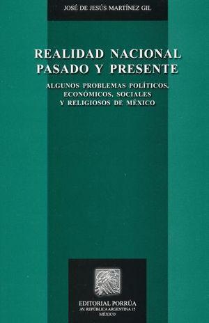 REALIDAD NACIONAL PASADO Y PRESENTE. ALGUNOS PROBLEMAS POLITICOS ECONOMICOS SOCIALES Y RELIGIOSOS DE MEXICO