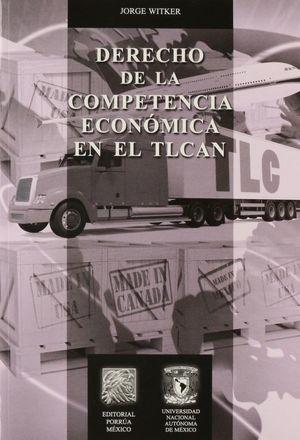 DERECHO DE LA COMPETENCIA ECONOMICA EN EL TLCAN