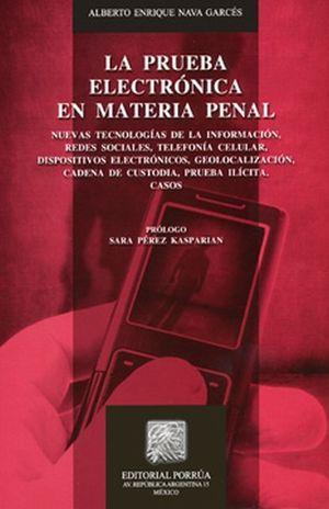 PRUEBA ELECTRONICA EN MATERIA PENAL, LA / 2 ED.