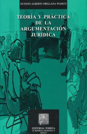 TEORIA Y PRACTICA DE LA ARGUMENTACION JURIDICA