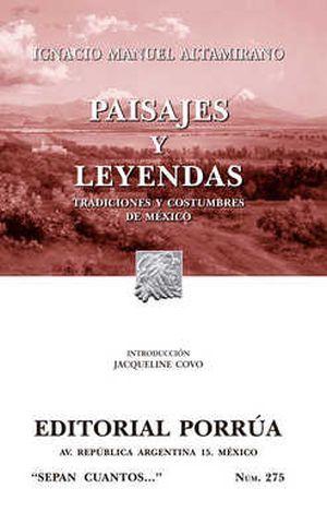 # 275. PAISAJES Y LEYENDAS. TRADICIONES Y COSTUMBRES DE MEXICO / 9 ED.