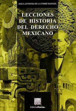 LECCIONES DE HISTORIA DEL DERECHO MEXICANO / 2 ED.