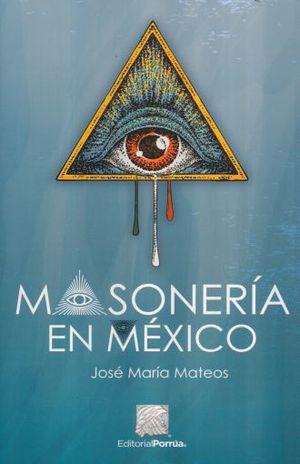 MASONERIA EN MEXICO. HISTORIA DE LA MASONERIA EN MEXICO DESDE 1860 HASTA 1884