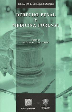 DERECHO PENAL Y MEDICINA FORENSE / 2 ED.
