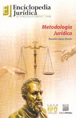 METODOLOGIA JURIDICA / ENCICLOPEDIA JURIDICA DE LA FACULTAD DE DERECHO UNAM