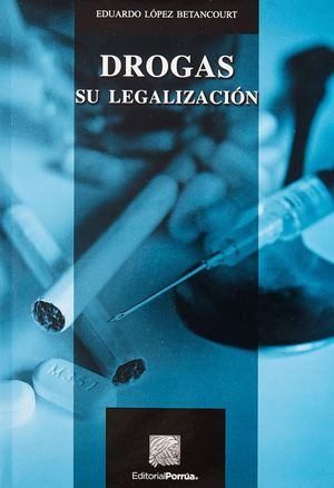 DROGAS. SU LEGALIZACION / 2 ED.