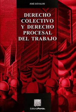 DERECHO COLECTIVO Y DERECHO PROCESAL DEL TRABAJO / 10 ED.