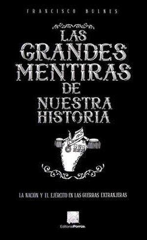 GRANDES MENTIRAS DE NUESTRA HISTORIA, LAS