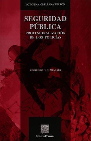 SEGURIDAD PUBLICA. PROFESIONALIZACION DE LOS POLICIAS / 2 ED.