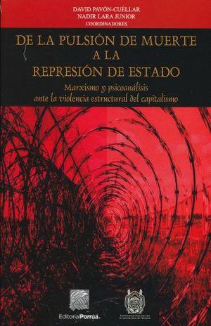 DE LA PULSION DE LA MUERTE A LA REPRESION DE ESTADO