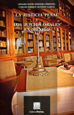 JUSTICIA PENAL Y LOS JUICIOS ORALES EN MEXICO, LA