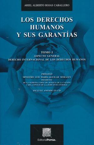 DERECHOS HUMANOS Y SUS GARANTIAS, LOS / TOMO I. ASPECTO GENERAL DERECHO INTERNARCIONAL DE LOS DERECHOS HUMANOS (INCLUYE CD)