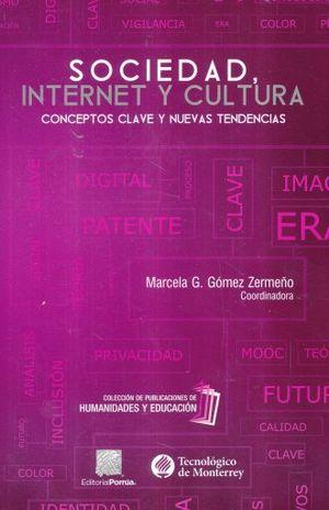 SOCIEDAD INTERNET Y CULTURA. CONCEPTOS CLAVE Y NUEVAS TENDENCIAS