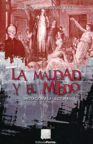 MALDAD Y EL MIEDO, LA. INCITACION A LA LECTURA