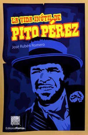 VIDA INUTIL DE PITO PEREZ, LA / 47 ED.