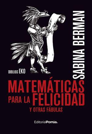 MATEMATICAS PARA LA FELICIDAD Y OTRAS FABULAS