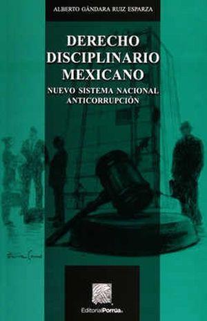 DERECHO DISCIPLINARIO MEXICANO. NUEVO SISTEMA NACIONAL ANTICORRUPCION / 2 ED.