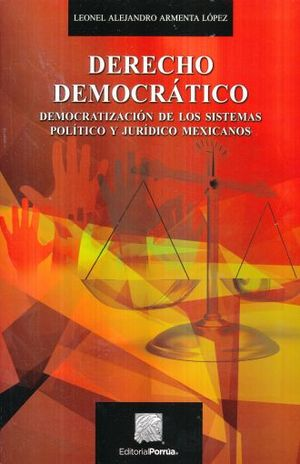 DERECHO DEMOCRATICO. DEMOCRATIZAION DE LOS SISTEMAS POLITICO Y JURIDICO MEXICANOS