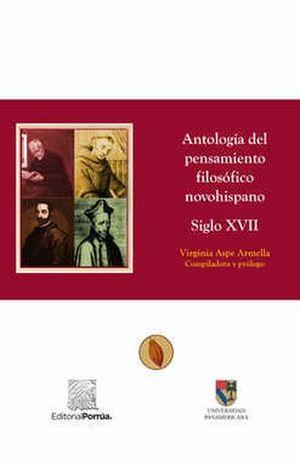 ANTOLOGIA DEL PENSAMIENTO FILOSOFICO NOVOHISPANO SIGLO XVII