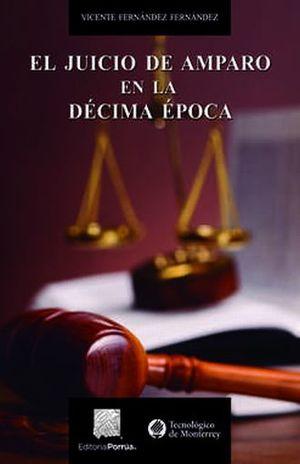 EL JUICIO DE AMPARO EN LA DECIMA EPOCA