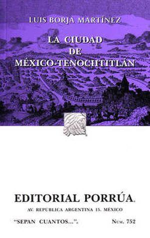 # 752. CIUDAD DE MEXICO TENOCHTITLAN, LA