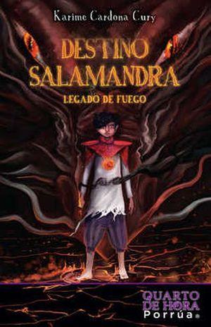 DESTINO SALAMANDRA. LEGADO DE FUEGO