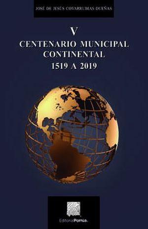 V CENTENARIO MUNICIPAL CONTINENTAL 1519 A 2019
