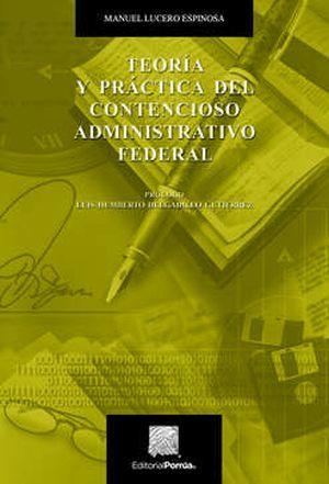 TEORIA Y PRACTICA DEL CONTENCIOSO ADMINISTRATIVO FEDERAL / 15 ED.