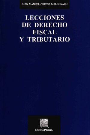 LECCIONES DE DERECHO FISCAL Y TRIBUTARIO