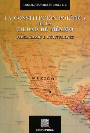 CONSTITUCION POLITICA DE LA CIUDAD DE MEXICO, FEDERALISMO E INSTITUCIONES, LA