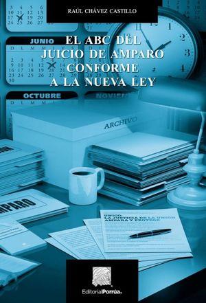 EL ABC DEL JUICIO DE AMPARO CONFORME A LA NUEVA LEY / 10 ED.