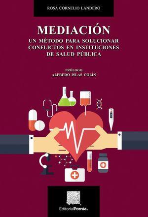 MEDIACION. UN METODO PARA SOLUCIONAR CONFLICTOS EN INSTITUCIONES DE SALUD PUBLICA