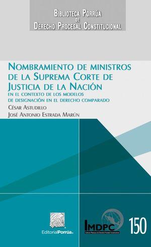 NOMBRAMIENTO DE MINISTROS DE LA SUPREMA CORTE DE JUSTICIA DE LA NACION