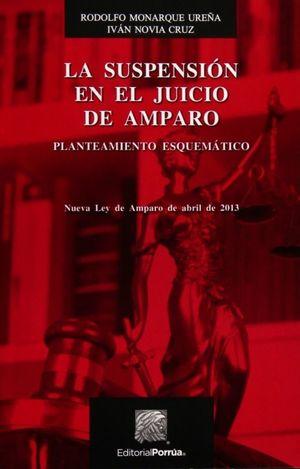 SUSPENSION EN EL JUICIO DE AMPARO, LA. PLANTEAMIENTO ESQUEMATICO / 5 ED.