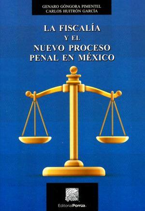 La fiscalía y el nuevo proceso penal en México