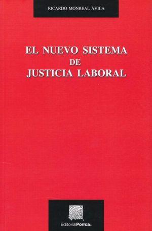 NUEVO SISTEMA DE JUSTICIA LABORAL, EL