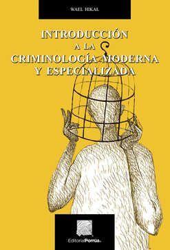 Introducción a la criminología moderna y especializada / 4 Ed.