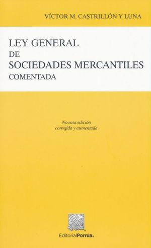 LEY GENERAL DE SOCIEDADES MERCANTILES COMENTADA / 9 ED.