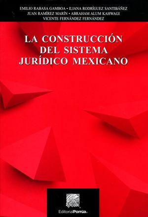 La construcción del sistemas jurídico mexicano