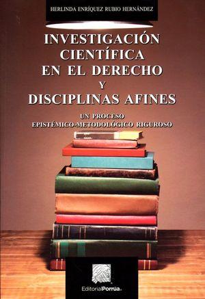 Investigación científica en el derecho y disciplinas afines. Un proceso epistémico-metodológico riguroso