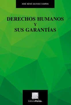 Derechos humanos y sus garantías / 6 Ed.