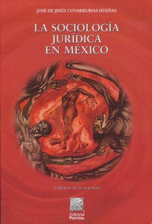 La Sociología Jurídica en México / 5 ed.