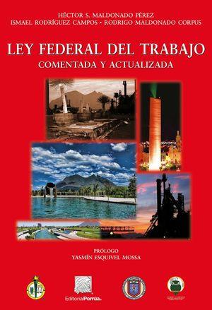 Ley Federal del Trabajo Comentada y actualizada / 3 ed.