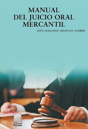 Manual del juicio oral mercantil / 2 ed.