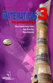 MATEMATICAS 3 PARA PREUNIVERSITARIOS. BACHILLERATO ENFOQUE POR COMPETENCIAS