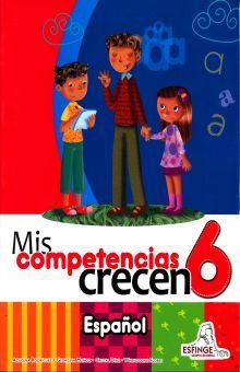 ESPAÑOL 6. MIS COMPETENCIAS CRECEN. PRIMARIA