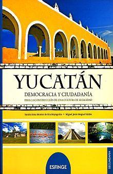 YUCATAN. DEMOCRACIA Y CIUDADANIA PARA LA CONSTRUCCION DE UNA CULTURA DE LEGALIDAD. SECUNDARIA