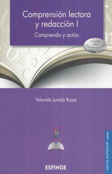 COMPRENSION LECTORA Y REDACCION I. COMPRENDO Y ACTUO ENFOQUE POR COMPETENCIAS BACHILLERATO
